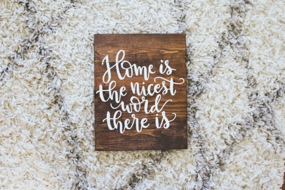 Home is the nicest word there is, hand lettered, wooden sign, wood sign, home decor, cute saying, home is where the heart, wall art, print