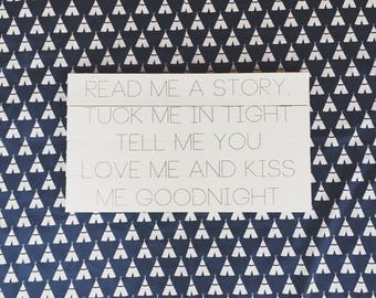 Read me a story, tuck me in tight tell me you love me & kiss me goodnight, nursery sign, baby, baby shower gift, kids room, child, wood sign
