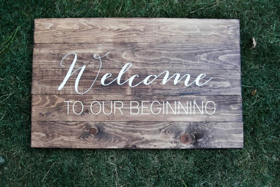 Welcome to our beginning wedding sign, wood wedding sign, guestbook, wooden wedding decor, rustic wedding, hand lettered sign, welcome sign