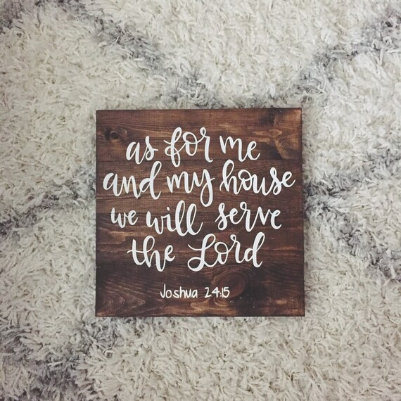 As For Me And My House We Will Serve The Lord Joshua 24:15 pallet wood sign home decor print rustic  bible verse scripture God hand lettered