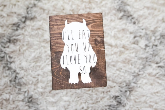 I'll eat you up I love you so, Where the Wild Things are, pallet wood sign customize personalize, monster sign, nursery decor, baby shower
