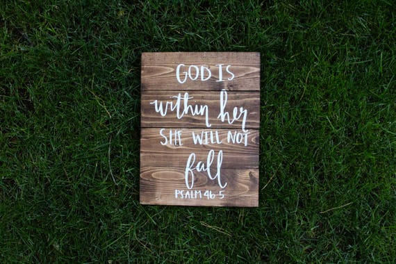 God is within her she will not fall, Psalm 46:5, wooden faith sign, God is within her wood sign, encouragement gift for her, girls room sign