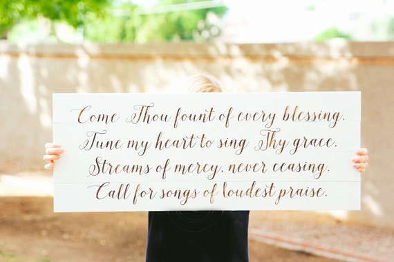 Come, Thou Fount of Every Blessing, Tune My Heart to Sing Thy Grace,hymn, church song, bible, scripture, wooden sign, wedding gift