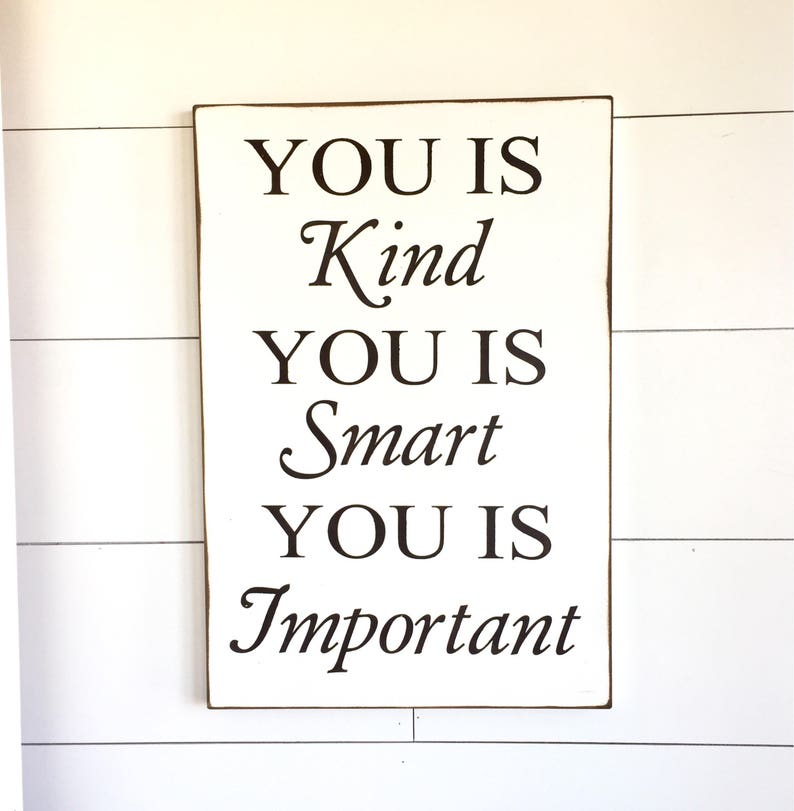 Large Wood Sign You Is Kind You Is Smart You Is Etsy