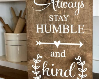 Large Wood Sign - Always Stay Humble and Kind - Tim McGraw - Subway Sign - Farmhouse Sign - Home Decor - Inspirational Sign - Country Music