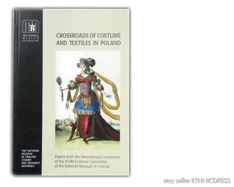 BOOK Crossroads of Costume & Textiles in Poland | 2003 ICOM symposium  papers | Polish kontusz sash Norwegian Telemark bunad Serbian fashion