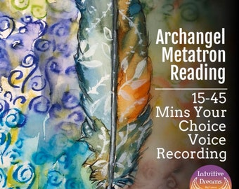 Archangel Metatron Reading, 15-45 Min Reading Voice Recording,   Angel Reading, Spirit Guides, Psychic Reading, Tarot, Love Reading