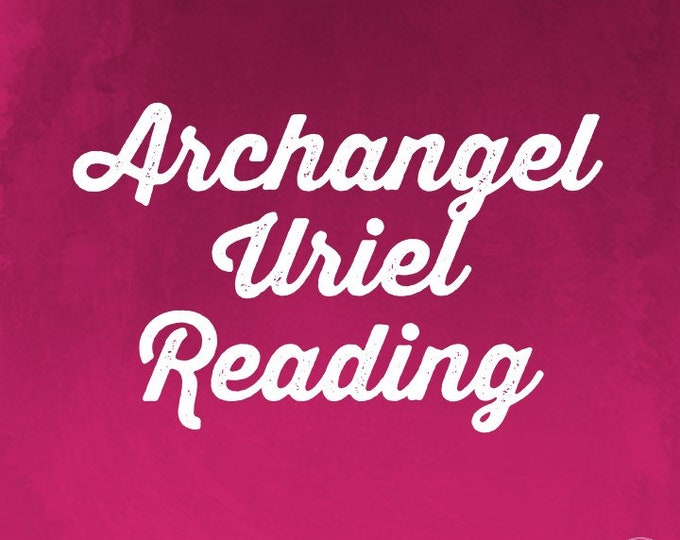 Archangel Uriel Reading  15-60 min your choice