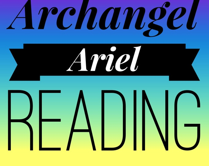 Archangel Ariel Supreme Manifestor and Creator 15-45 Min Voice Recorded Reading,  Angels, Spirit Guides, Psychic