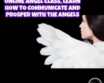 Online Angel Class, Learn to Communicate and Prosper With the Angels. Reading, Psychic, Love, Relationship reading, career reading