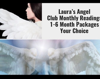 Laura's Angel Club,Get 30 Min Weekly Readings,Choose 1-6 Month Reading Packages, VIPs Get 60 Mins!!    Angels, Guides, Tarot, Psychic Medium