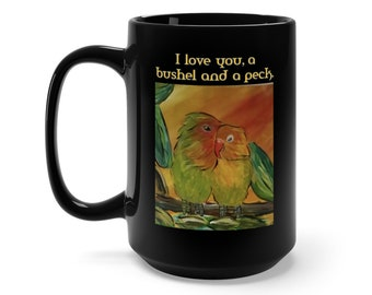 A Bushel and a Peck Black Mug 15oz
