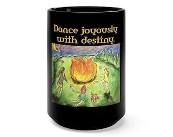 Dance with Destiny Black Mug 15oz