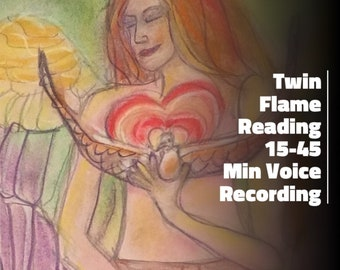 Twin Flame Reading, psychic, love, relationship, dating, true love, soul mate, Angels, spirit guides, 15-45 Min Voice Recording Your Choice