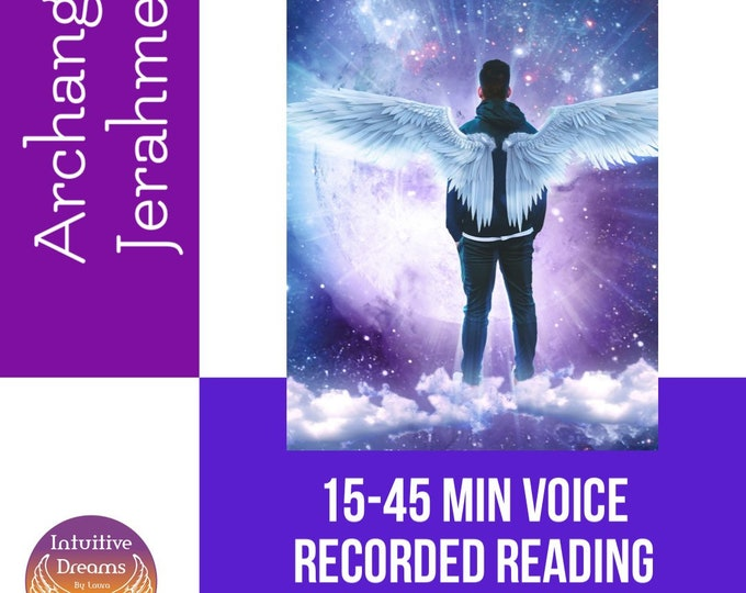 Archangel Jerahmeel  The Divine Truth Bringer and Illusion Breaker, 15-45 Min Voice Recorded Reading, Your Choice,  Angel Reading, Tarot