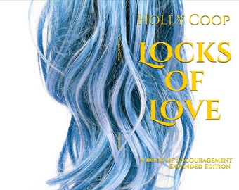 Locks of Love - A Book of Encouragement - Expanded Edition