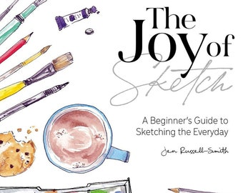 Signed copies of The Joy of Sketch by Jen Russell-Smith, A Beginner's Guide to Sketching the Everyday. Perfect gift for aspiring artists!