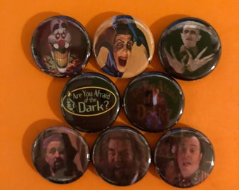 "8 Brand New 1"" ""Are You Afraid of the Dark"" Buttons Set"