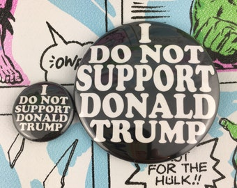 Do Not Support Donald Trump Button or Bottle Opener