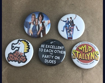 "5 Brand New 1.5"" ""Bill and Ted"" Buttons Set"