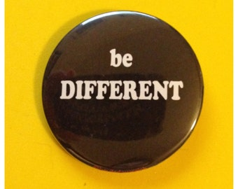 Be Different Button or Bottle Opener