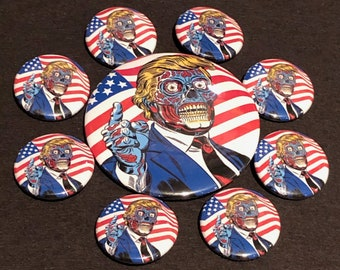 They Live Donald Trump Button or Bottle Opener