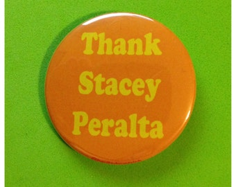 Thank Stacey Peralta Colors Button or Bottle Opener