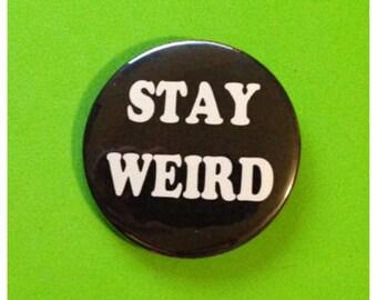 Stay Weird Button or Bottle Opener
