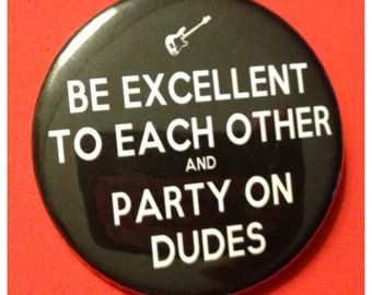 Bill & Ted Button or Bottle Opener