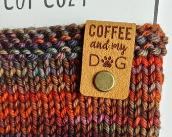 COFFEE and my DOG mug hug Reusable hand knit coffee cozy sleeves, java cosy, tea jacket, cup sweater new puppy best friend coffee lover