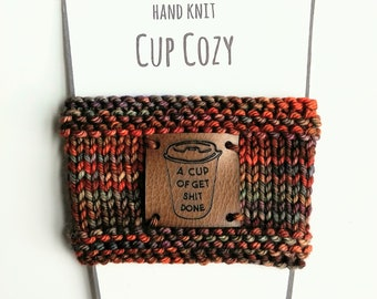 Cup of Get Shit Done mug hug Reusable hand knit coffee cozy sleeves, java cosy, tea jacket, cup sweater