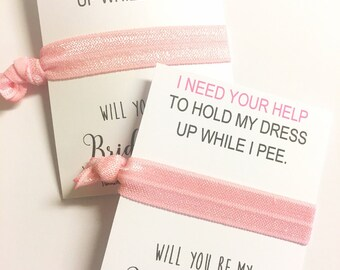 Funny Bridesmaid Proposal - Will you be my Bridesmaid Gift - Hair Tie Favor - Bridal Party Gift - Will You Be My Maid of Honor / Flower Girl