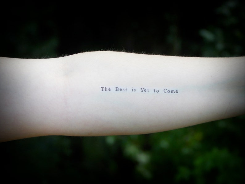bfeb9b5457339 Temporary Tattoo The Best is Yet to Come Quote Tattoo | Etsy