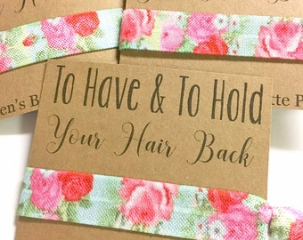 Bachelorette Party Favors, Bachelorette Party Favor Hair Ties, To Have & To Hold Your Hair Back, Bridesmaid Gift, Bridesmaid Proposal
