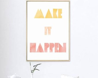 "Inspirational Art ""Make it Happen"" Typography Print Motivational Wall Decor Watercolor Poster Home Decor Quote Minimalist"
