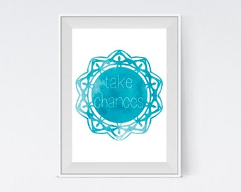 "Inspirational Art ""Take Chances"" Typography Print Motivational Wall Decor Watercolor Poster Doily Home Decor Quote Minimalist"