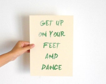 "Inspirational Art ""Get Up on Your Feet and Dance"" Typography Print Motivational Wall Decor Watercolor Poster Home Decor Quote Minimalist"