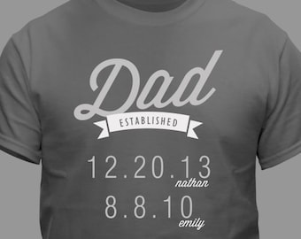 0eace267 Dad Established T-Shirt 5 Colors, personalized dad shirt, Father's Day  Gift, Gift For Dad, fathers day shirt, Grandpa, Papa, Pop -gfy39465X