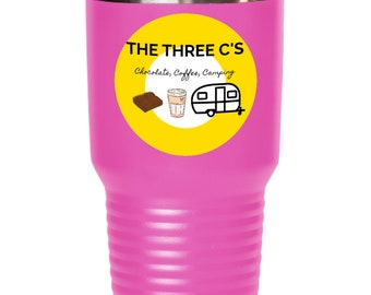 The three C's chocolate coffee camping, chocolate, coffee, camping, Tumbler, outdoors, outdoor, coffee cup