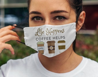 Life Happens Coffee Helps Mask, Face Mask, Coffee Face Mask, Face Mask Gift
