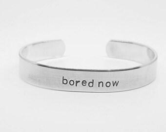 bored now: BTVS fandom hand stamped aluminum Buffy the Vampire Slayer cuff