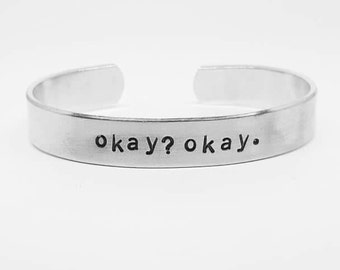 okay? okay:  hand stamped 3/8 inch aluminum John Green The Faullt in Our Stars nerdfighter TFIOS cuff