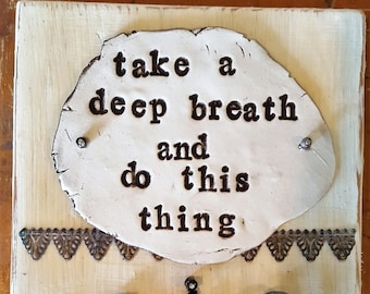 Take A Deep Breath and Do This Thing Word Art Decor by Jodene Shaw Antique Key Wood Decor