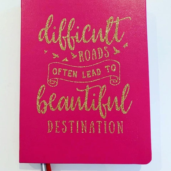 Difficult Roads Pink Lined Journal