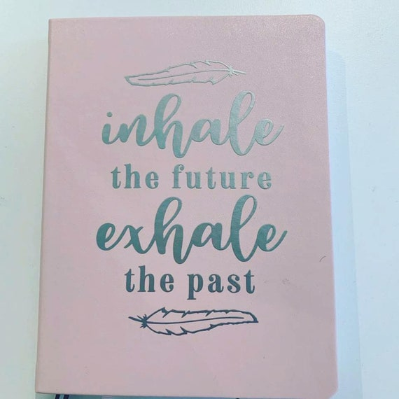 Inhale the Future Exhale the Past Dotted Journal