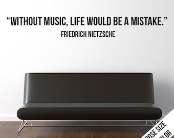 Without music, life would... Friedrich Nietzsche Quote, Customizable Vinyl Decal, Inspirational, Motivational, Empowering, Band,  - Bold