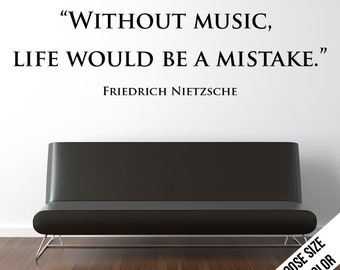Without music, life would... Friedrich Nietzsche Quote, Customizable Vinyl Decal, Inspirational, Motivational, Empowering, Band - Classic