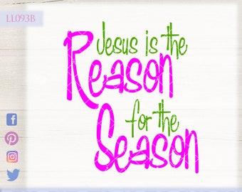 Jesus Is The Reason For Season Christmas LL093 B