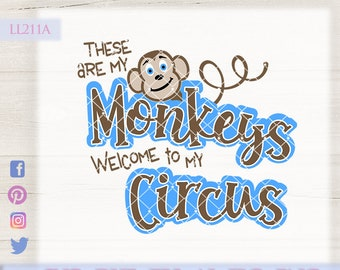 These Are My Monkeys Welcome To My Circus LL211 A - SVG DXF Ai Eps Png Jpg Digital file for Commercial and Personal Use