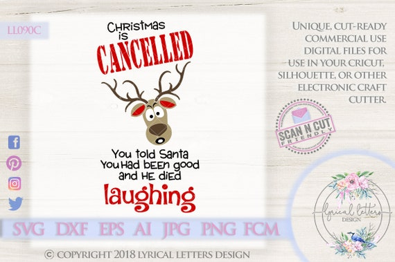 Christmas Is Cancelled Reindeer Ll090 C Svg Dxf Fcm Ai Eps Etsy